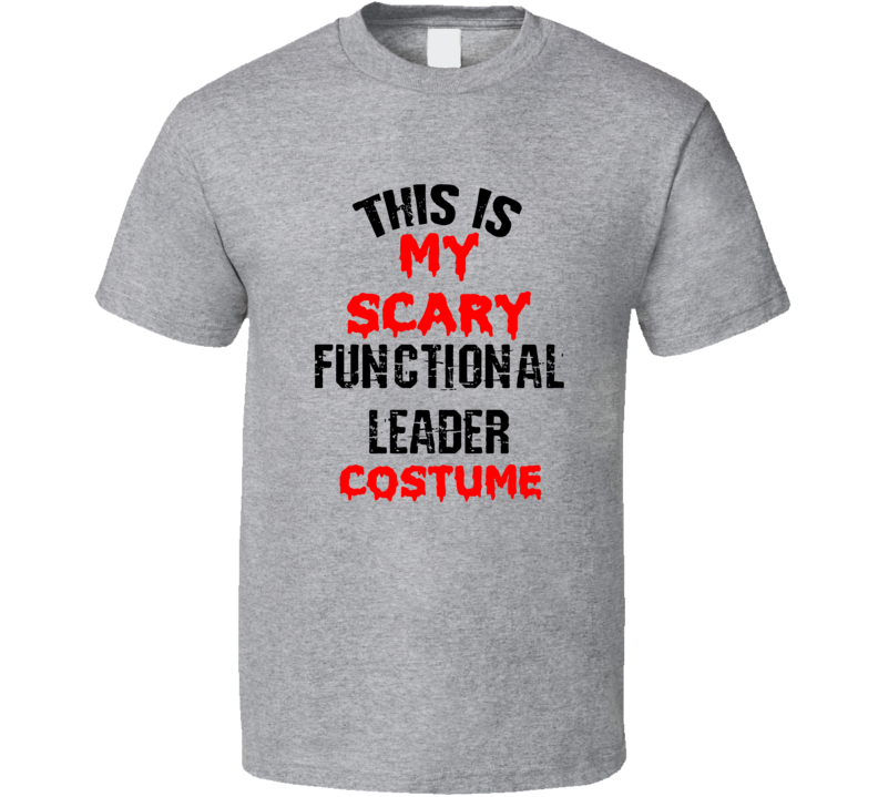 Primary image for This Is My Scary Functional Leader Costume Funny Occupation Halloween T Shirt