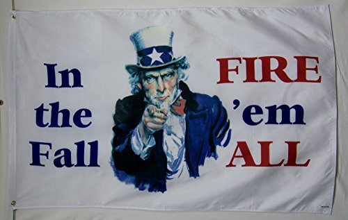 In The Fall Fire 'em All Political Flag 3' X 5' Indoor Outdoor Banner