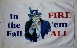 In The Fall Fire 'em All Political Flag 3' X 5' Indoor Outdoor Banner - $9.95