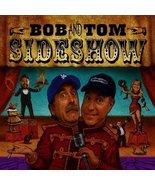 Sideshow by Bob & Tom (2004-11-16) [Audio CD] Bob & Tom - $31.66