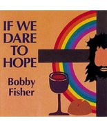 If We Dare to Hope [Audio CD] Bobby Fisher - $12.13