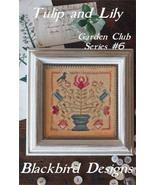 Tulip & Lily #6 Garden Club Series cross stitch chart Blackbird Designs  - $8.10