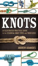 Knots: An Illustrated Practical Guide to the Essential Knot Types and Th... - $11.09