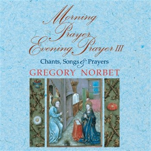 Morning prayer  evening prayer iii chants  songs   prayers gregory norbet