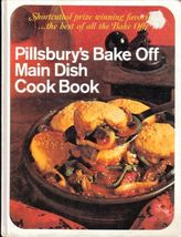 Pillsbury's Bake Off Main Dish Cook Book,Shortcutted Prize-Winning Favor... - $12.99