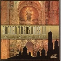 SACRED TREASURES III: CHORAL MASTERWORKS FROM RUSSIA AND BEYOND