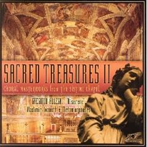 Sacred treasures ii choral masterworks from the sistine chapel