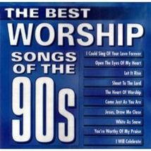THE BEST WORSHIP SONGS OF THE 90'S by Various Artists