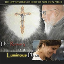 THE ROSARY IS A LUMINOUS PLACE by Fr. Benedict J. Groeschel & Simonetta