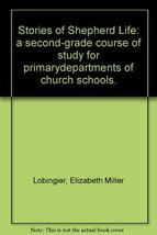 Stories of Shepherd Life: a second-grade course of study for primarydepa... - $13.99