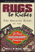 Rugs to riches: The amazing story of the El Paso Saddleblanket Company b... - $4.00