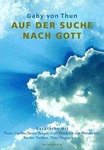 Auf der Suche nach Gott [Hardcover] by Gaby von Thun - $6.75