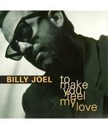 To Make You Feel My Love By Billy Joel (0001-01-01) [Audio CD] Billy Joel - $14.83