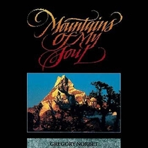 MOUNTAIN OF MY SOUL by Gregory Norbet