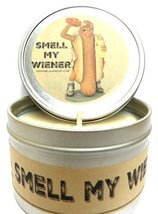 Smell My Wiener 8oz Candle Tin - Approximate Burn Time 72 Hours All Natu... - $9.79