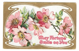 Vintage Greetings Postcard Wild Roses May Fortune Smile on You Embossed ... - $4.99