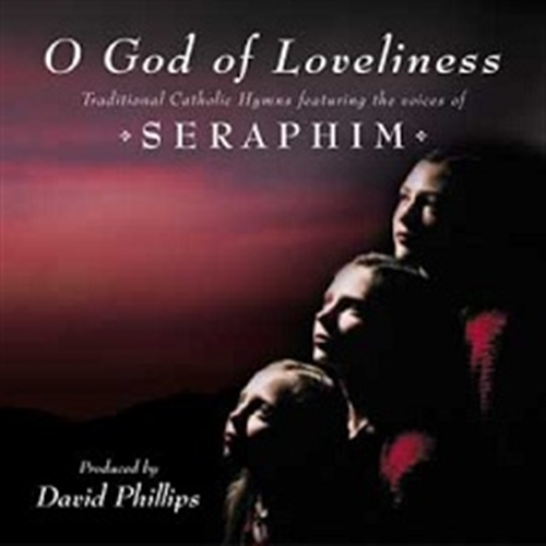 O GOD OF LOVELINESS by Seraphim