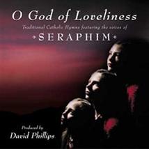 O GOD OF LOVELINESS by Seraphim