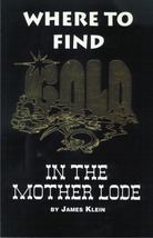 Where to Find Gold in the Mother Lode ~ Gold Prospecting - $9.95