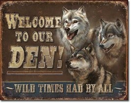 Wolf Den Welcome Wild Times By All Rustic Wall Cabin Decor Metal Tin Sig... - $16.99