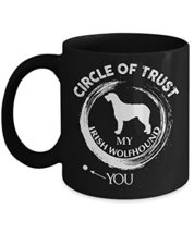 Irish Wolfhound Mug - Circle Of Trust My Irish Wolfhound 11oz Black Mug - $14.95