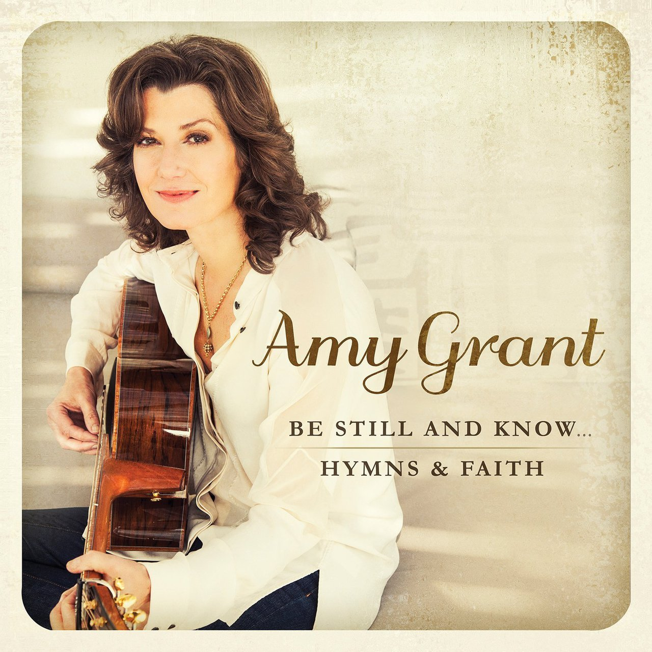Be still and know   hymns   faith by amy grant