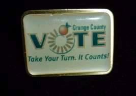 Vote Orange County Pin Take Your Turn. It Counts! - $14.99