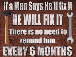 If a Man Says He Will Fix It, Handy Man Humor, Garage and Tools Metal Sign - $29.95