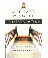 This Is Your Time : Make Every Moment Count by ... - $7.99