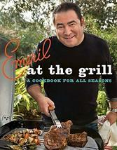 Emeril at the Grill: A Cookbook for All Seasons (Emeril's) [Paperback] E... - $7.95