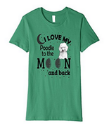 I Love My Poodle T-Shirt Designed Poodle Lovers  - $20.00