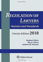 Regulation of Lawyers: Statutes and Standards, Concise Edition, 2018 Sup... - $41.95