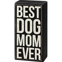Primitives by Kathy Box Sign - Best Dog Mom Ever - $14.50