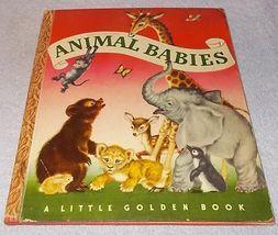 """Animal Babies Little Golden Book 1947 """"A"""" Edition Adele Werber Gold Binding - $12.95"""