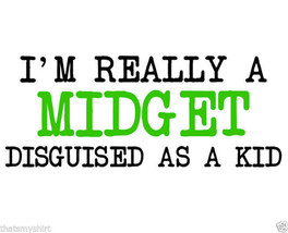 New Cute I'm Really a Midget Disguised As A Kid Kids T-Shirt Infant Toddler - $10.52