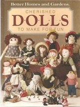 CHERISHED DOLLS TO MAKE FOR FUN 1984 BETTER HOMES AND GARDENS HARDCOVER - $16.95