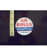 GO BULLS ~Chicago Tribune~ It's Worth it ! Three inch button ~ NICE - $10.95