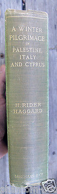 H. Rider Haggard A WINTER PILGRIMAGE inscribed to his wife, Louie.
