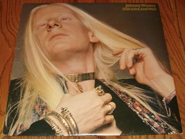 JOHNNY WINTER STILL ALIVE AND WELL IMPORT LP        MADE IN ENGLAND   1973 - $197.99