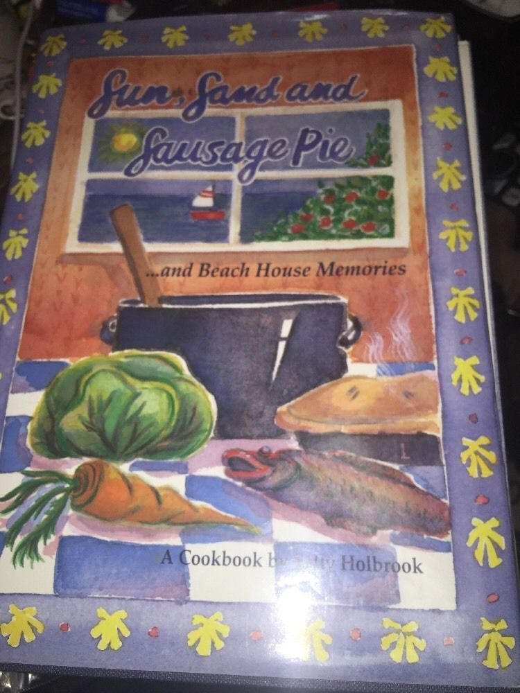 Sun, Sand and Sausage Pie : And Beach House Memories SIGNED  by Sally Holbrook