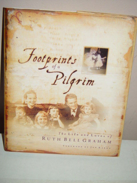 Footprints of a Pilgrim A Dramatic Presentation of the Life of Ruth Bell Graham