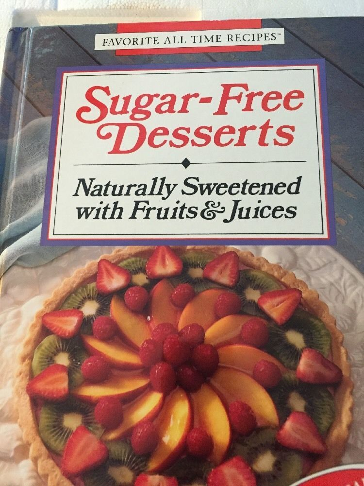 FAVORITE ALL TIME RECIPES SUGAR-FREE DESSERTS COOKBOOK NATURALLY SWEETENED 1992