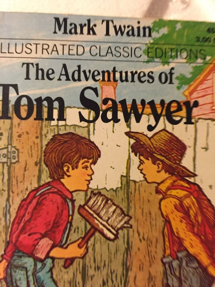 The Adventures Of Tom Sawyer Illustrated Classic Editions