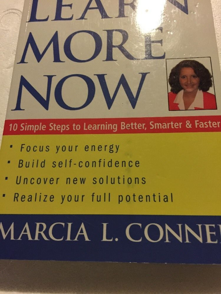 Learn More Now : 10 Simple Steps to Learning Better, Smarter, and Faster