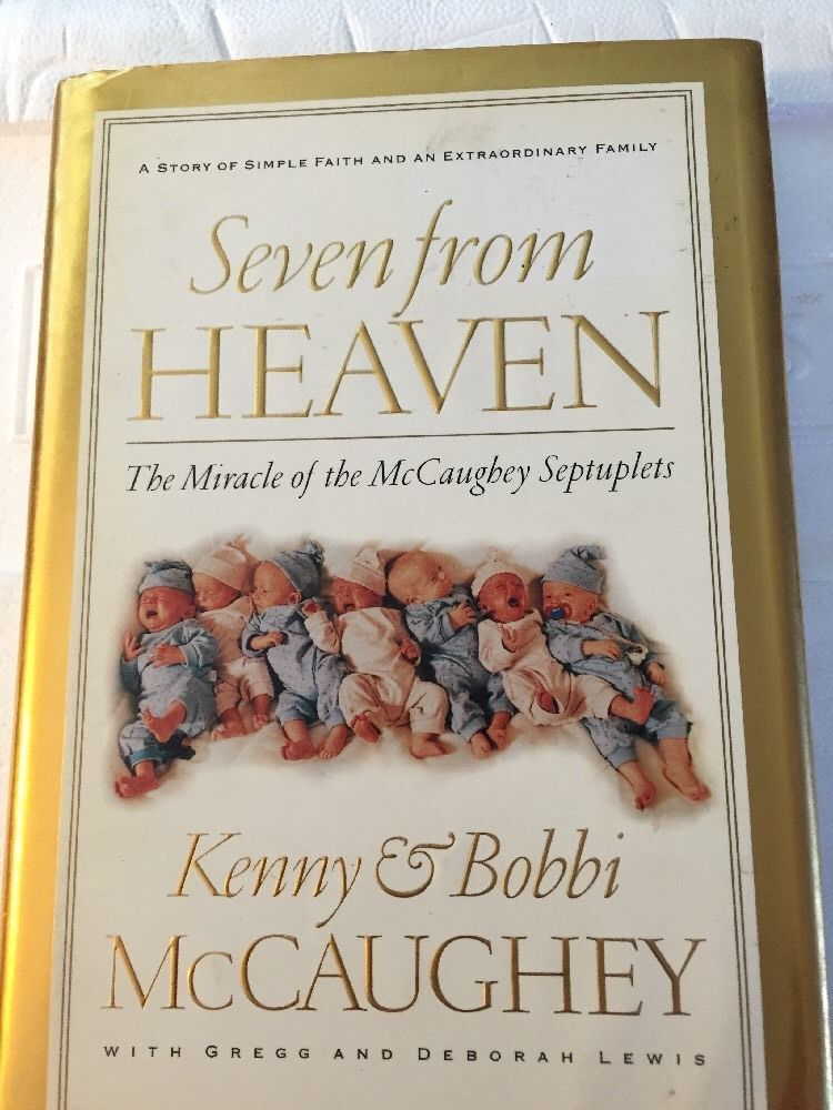 Seven from Heaven: The McCaughey Septuplets - Kenny & Bobbi McCaughey 1998 hc