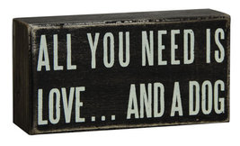 G16347-All You Need Dog Wood Box Sign  - $7.95
