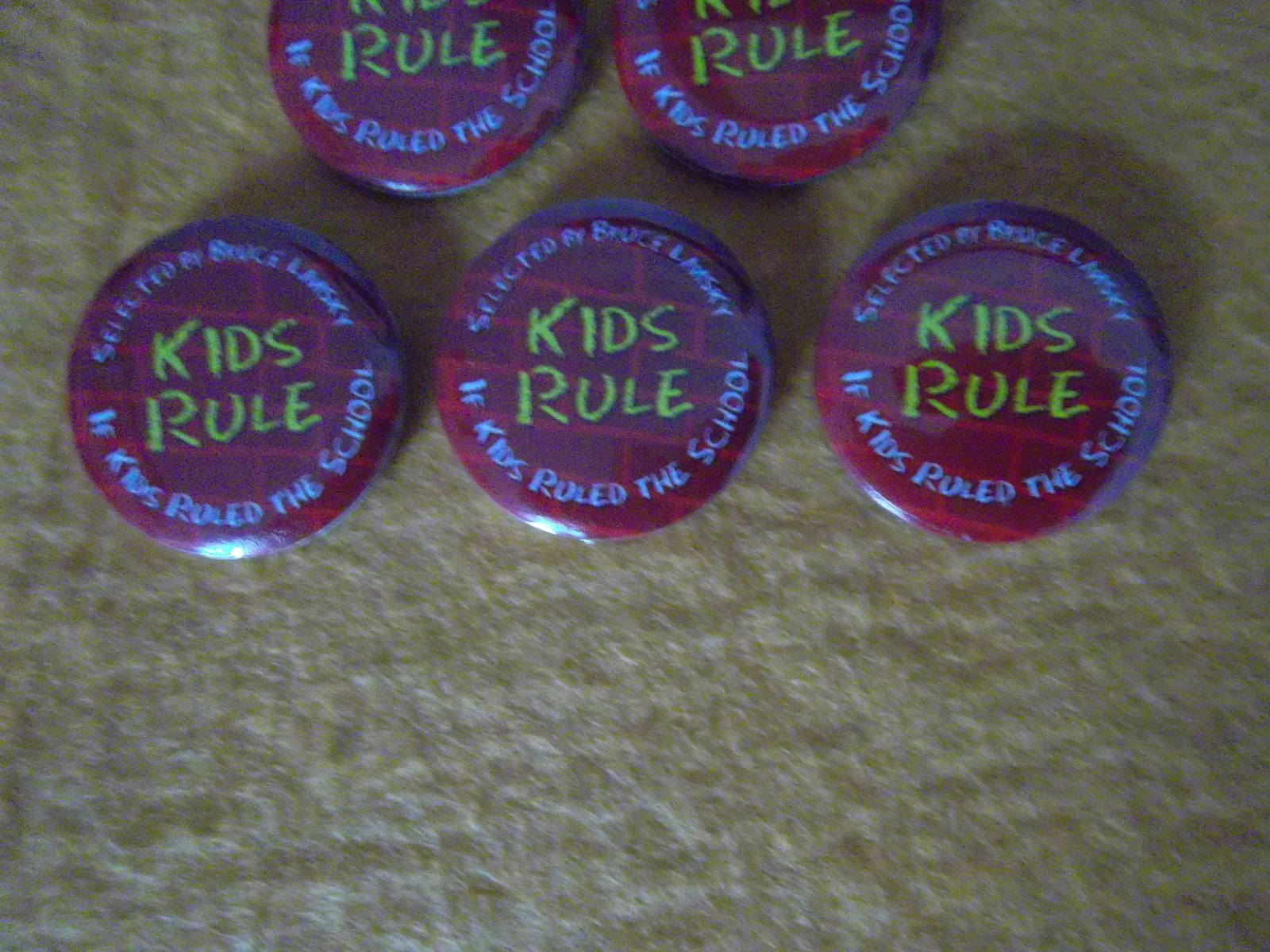 If Kids Ruled the School~seven, 1 1/2-inch promo buttons~Bruce Lamsky~2004