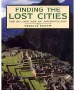 Stefoff,FINDING THE LOST CITIES  GOLDEN AGE OF ARCHAEOLOGY BRAND NEW HAR... - $38.61