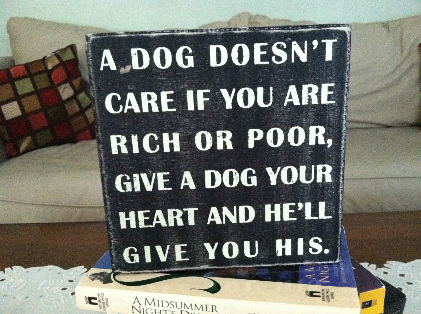 "Black Wooden Box Sign ""A dog doesn't care if you are rich..."""