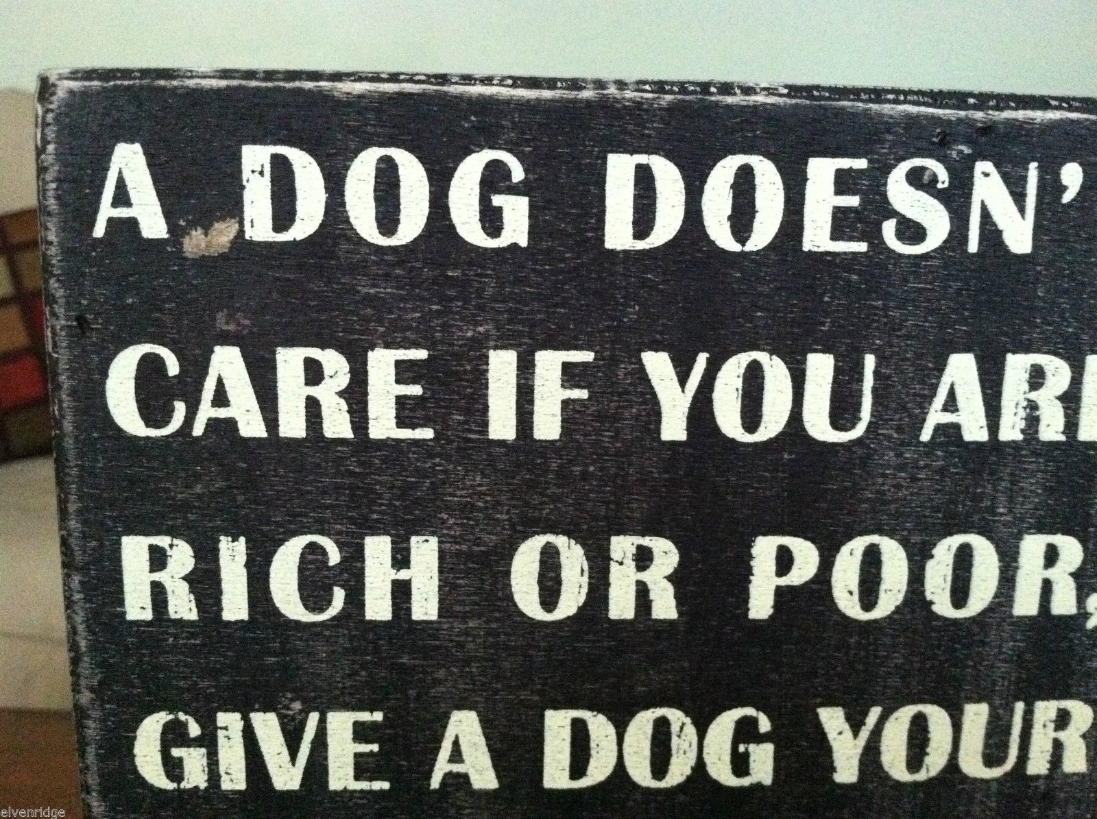 """Black Wooden Box Sign """"A dog doesn't care if you are rich..."""""""